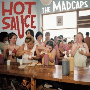 The Madcaps - Hot Sauce